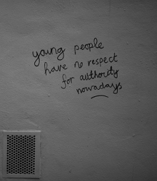 Young People Have no Respect for Authority Nowadays via Flickr, by Alexandre Dulaunoy